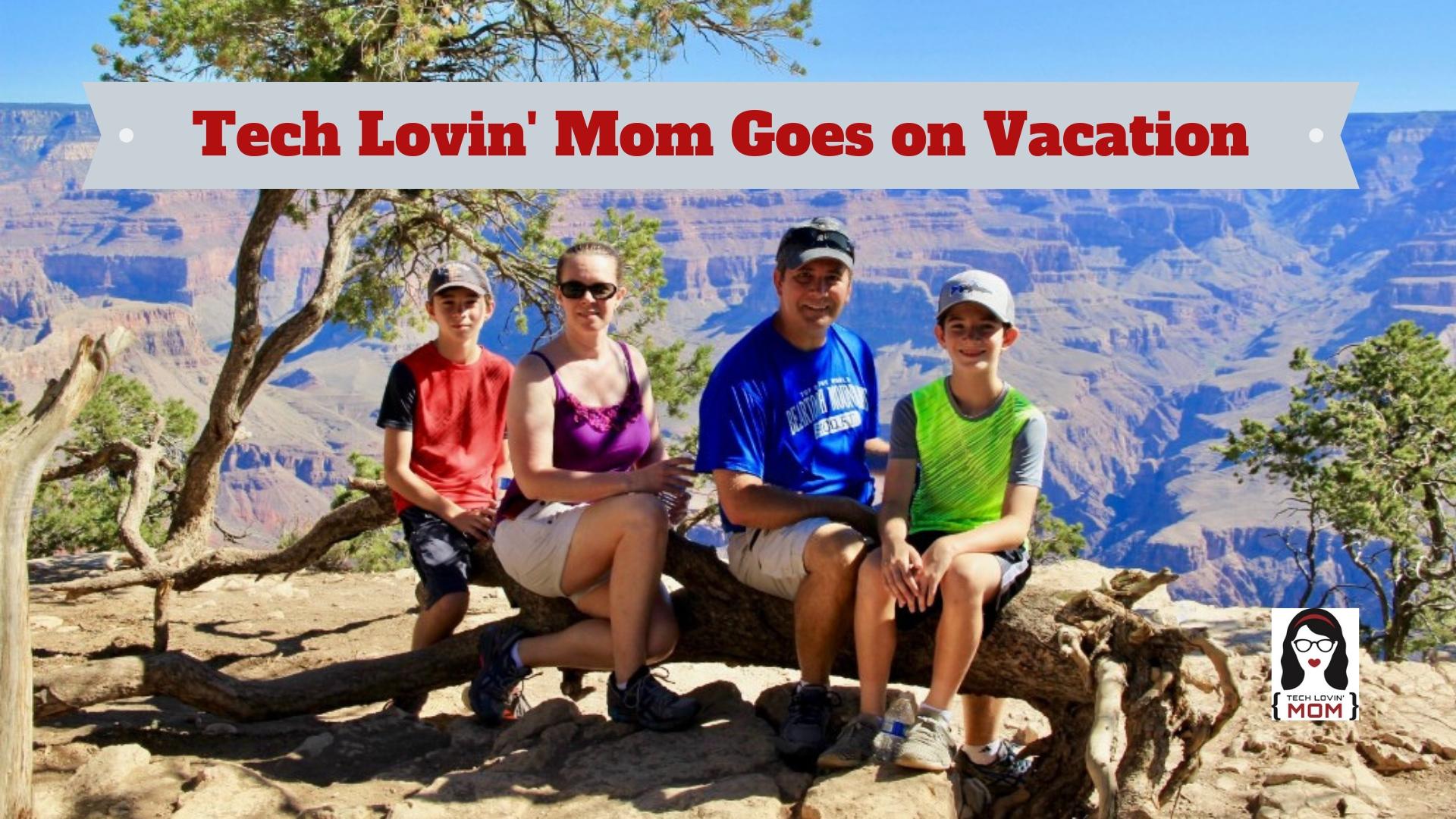 Tech Lovin' Mom Goes on Vacation